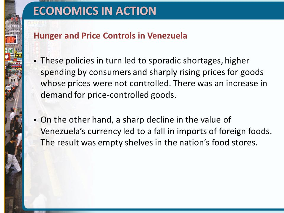ECONOMICS IN ACTION Hunger and Price Controls in Venezuela