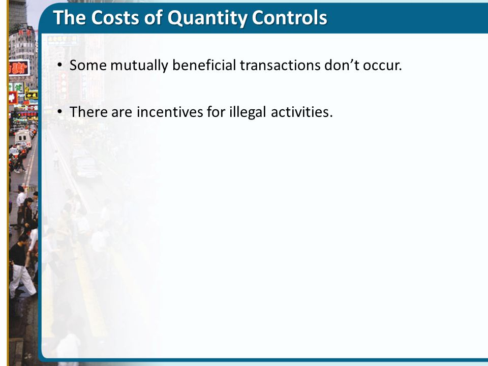 The Costs of Quantity Controls