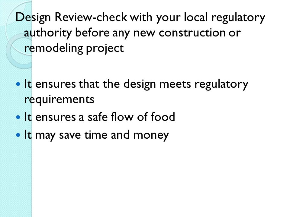 Design Review-check with your local regulatory authority before any new construction or remodeling project