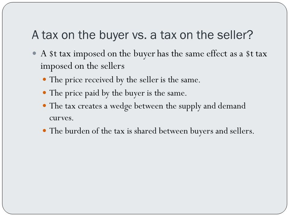 A tax on the buyer vs. a tax on the seller