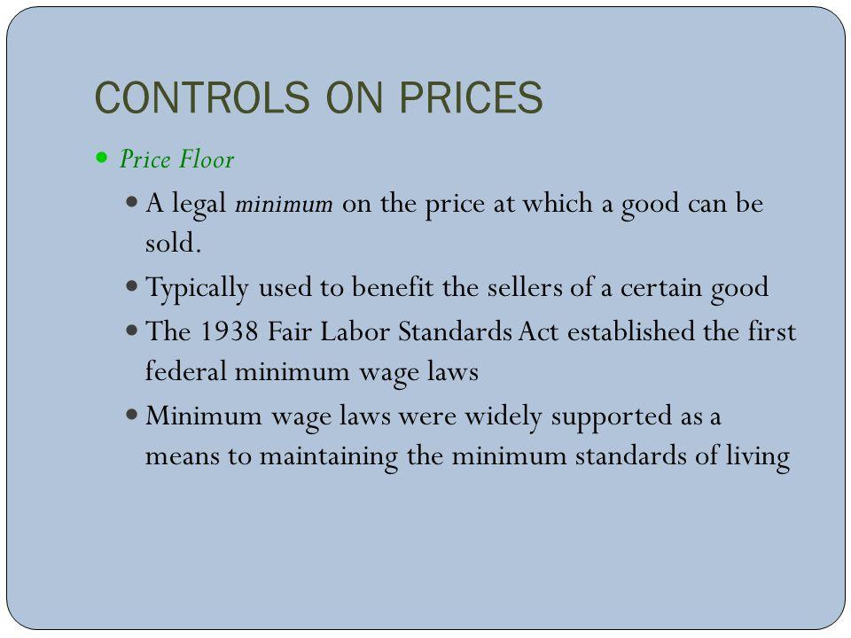 CONTROLS ON PRICES Price Floor