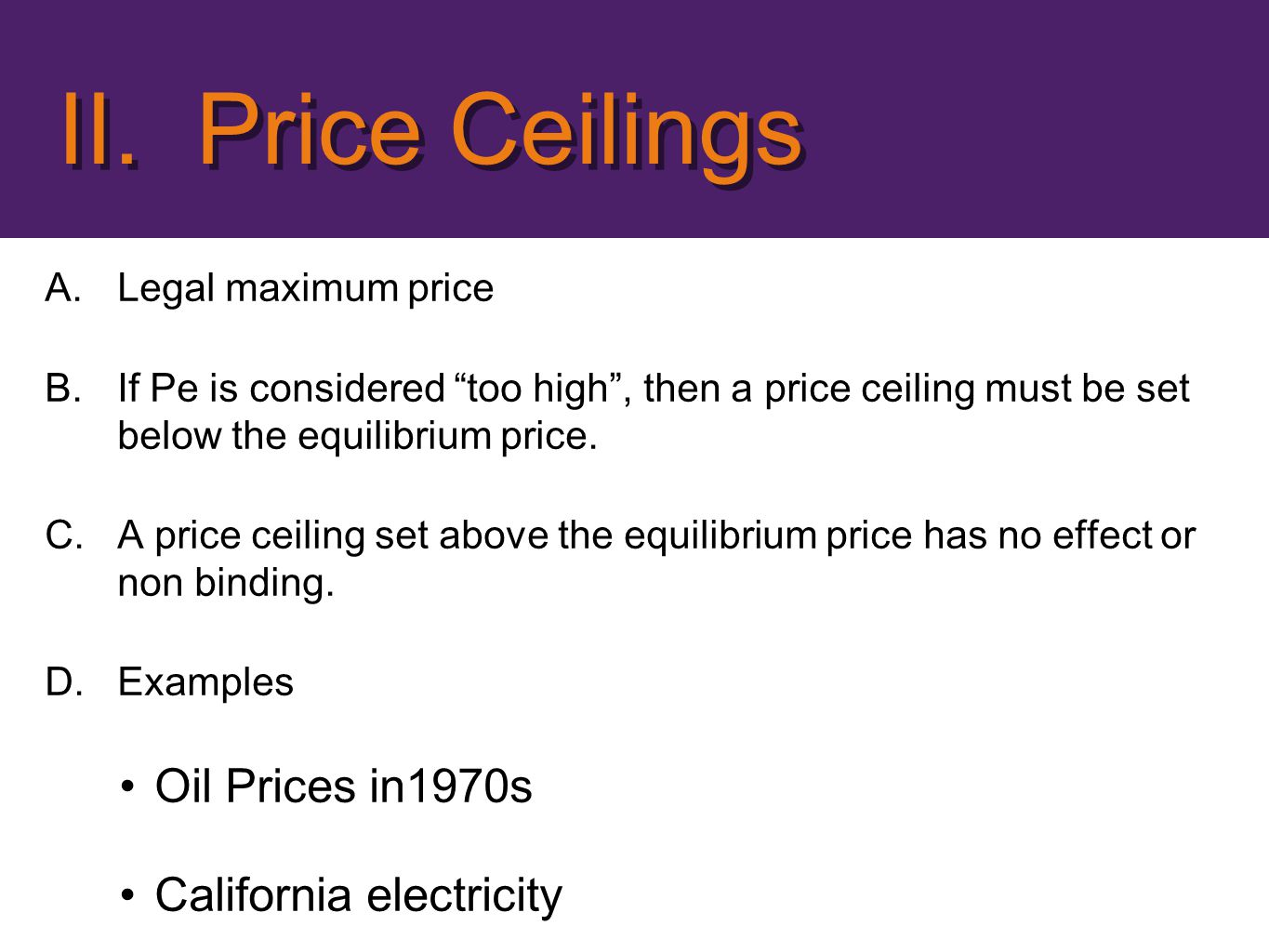 II. Price Ceilings Oil Prices in1970s California electricity