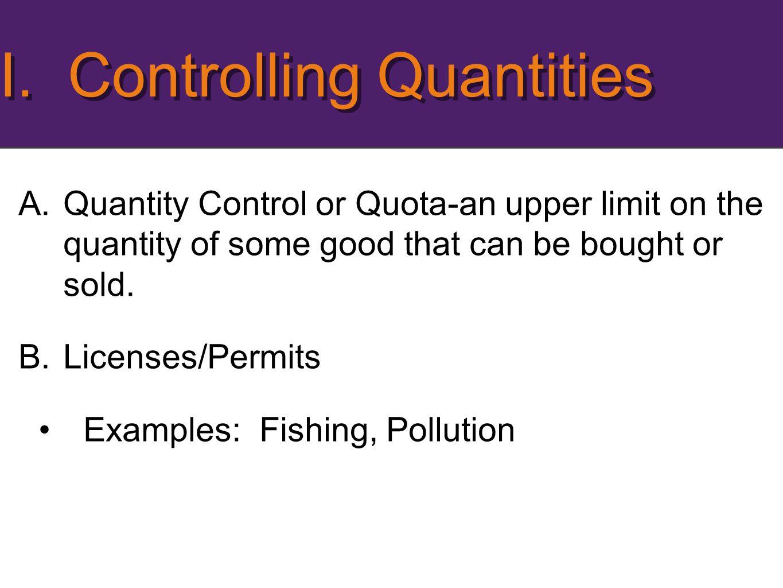 I. Controlling Quantities