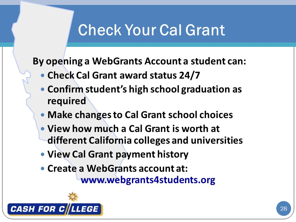 Check Your Cal Grant By opening a WebGrants Account a student can: