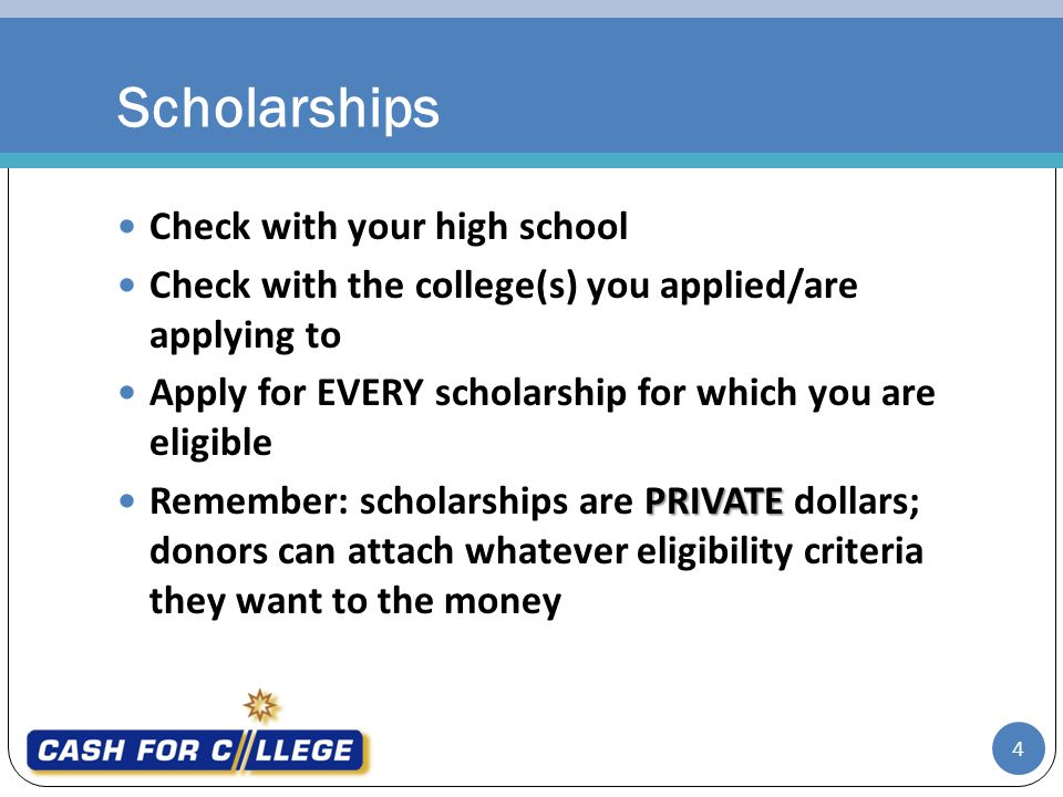 Scholarships Check with your high school