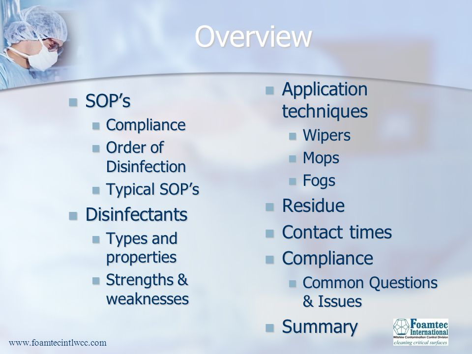 Overview Application techniques SOP's Residue Disinfectants