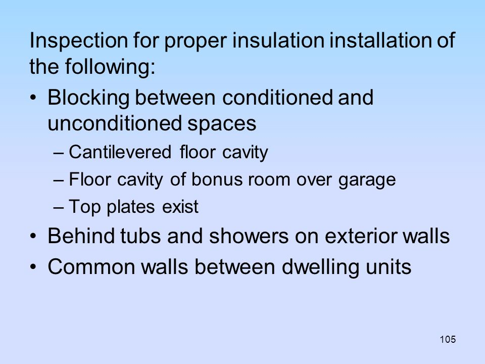 Inspection for proper insulation installation of the following: