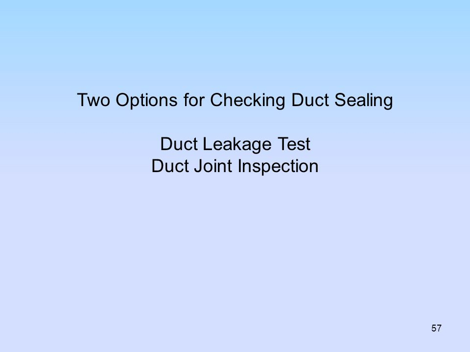 Two Options for Checking Duct Sealing