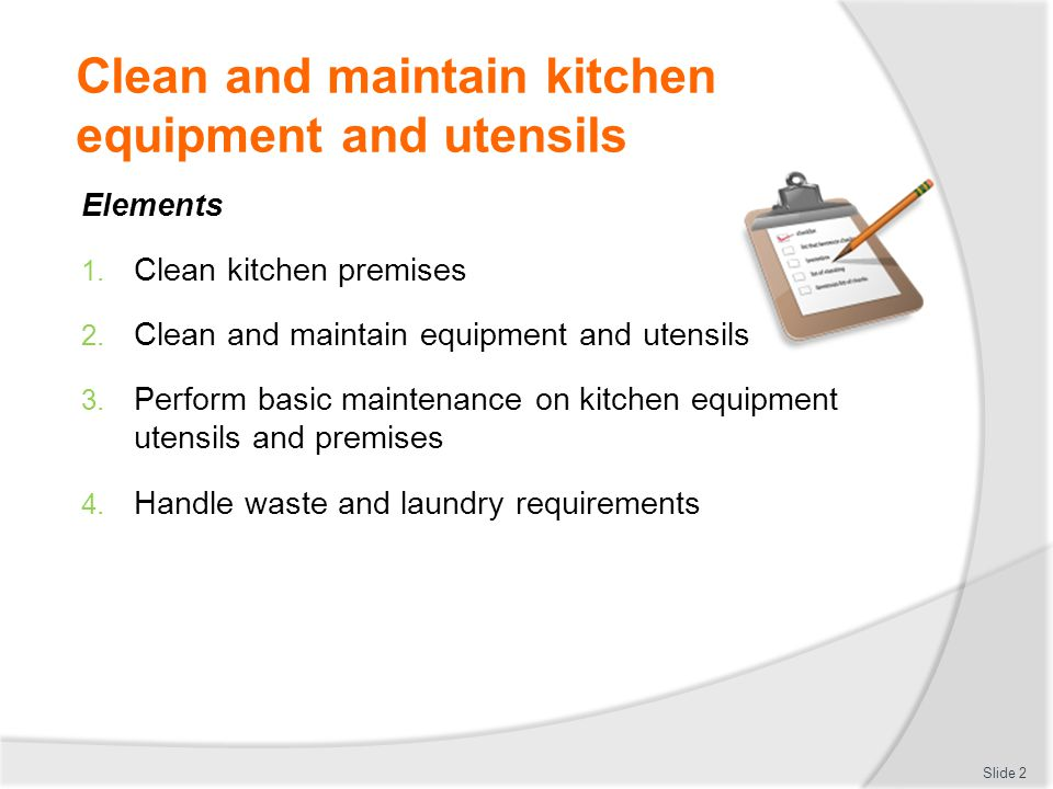 Clean and maintain kitchen equipment and utensils