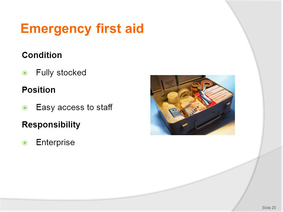 Emergency first aid Condition Fully stocked Position