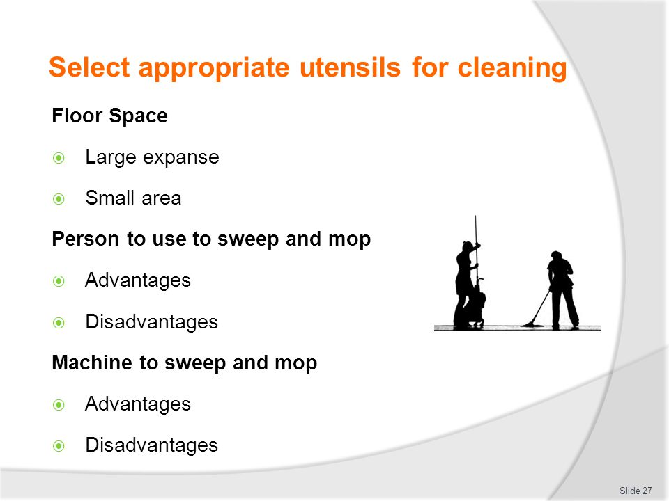 Select appropriate utensils for cleaning