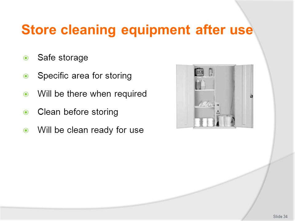 Store cleaning equipment after use