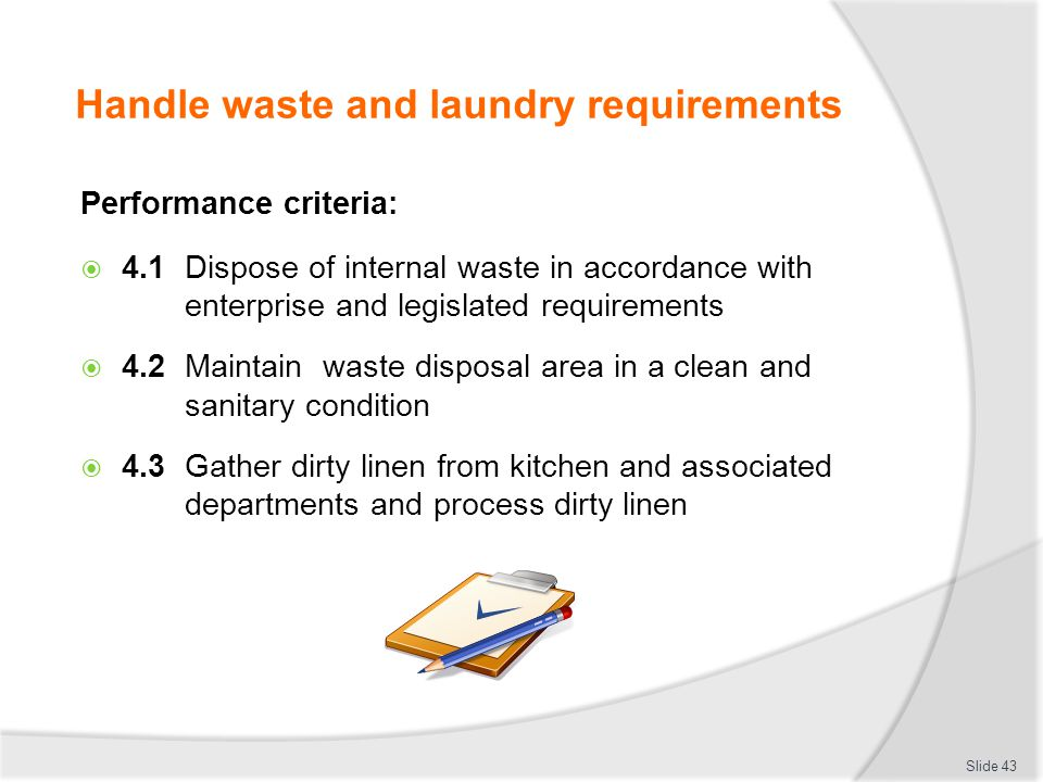 Handle waste and laundry requirements