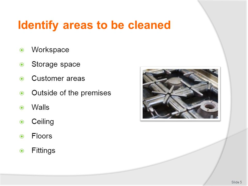 Identify areas to be cleaned