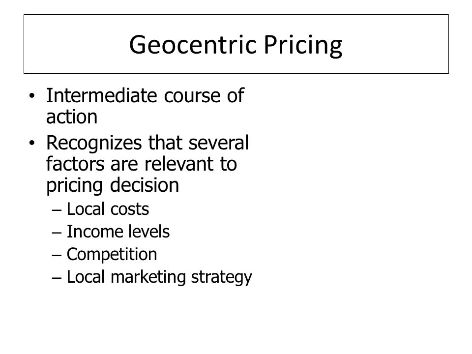 Geocentric Pricing Intermediate course of action