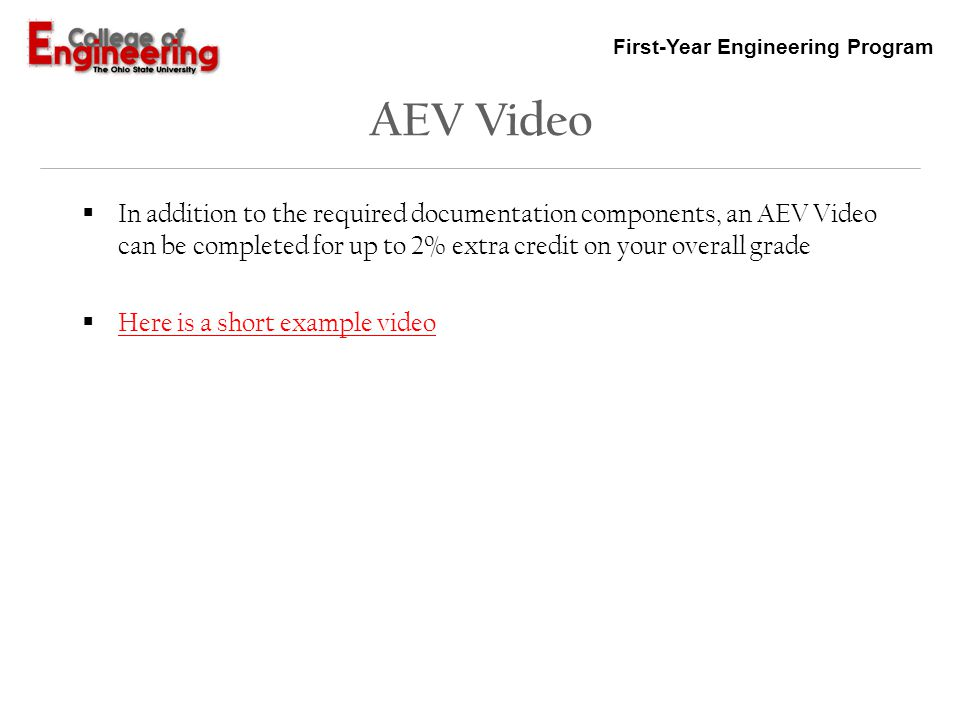 AEV Video In addition to the required documentation components, an AEV Video can be completed for up to 2% extra credit on your overall grade.