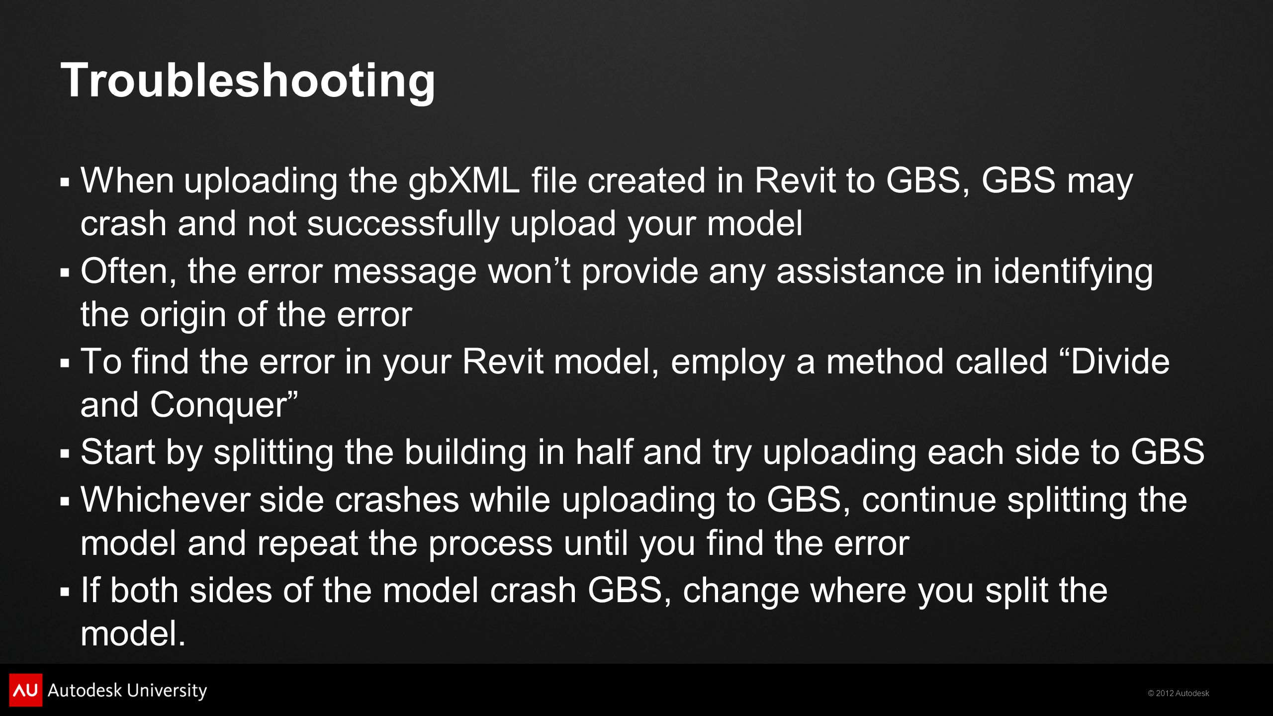 Troubleshooting When uploading the gbXML file created in Revit to GBS, GBS may crash and not successfully upload your model.