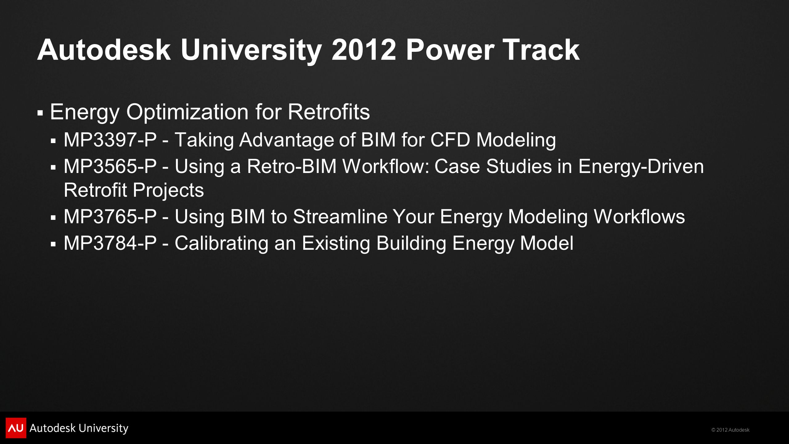 Autodesk University 2012 Power Track