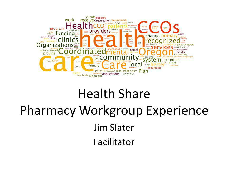 Health Share Pharmacy Workgroup Experience