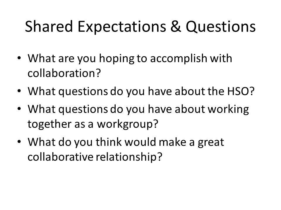 Shared Expectations & Questions