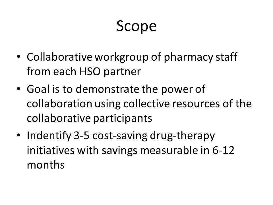 Scope Collaborative workgroup of pharmacy staff from each HSO partner