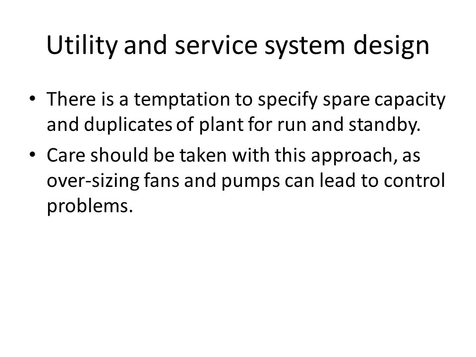 Utility and service system design
