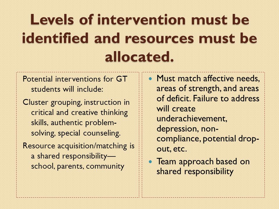 Levels of intervention must be identified and resources must be allocated.