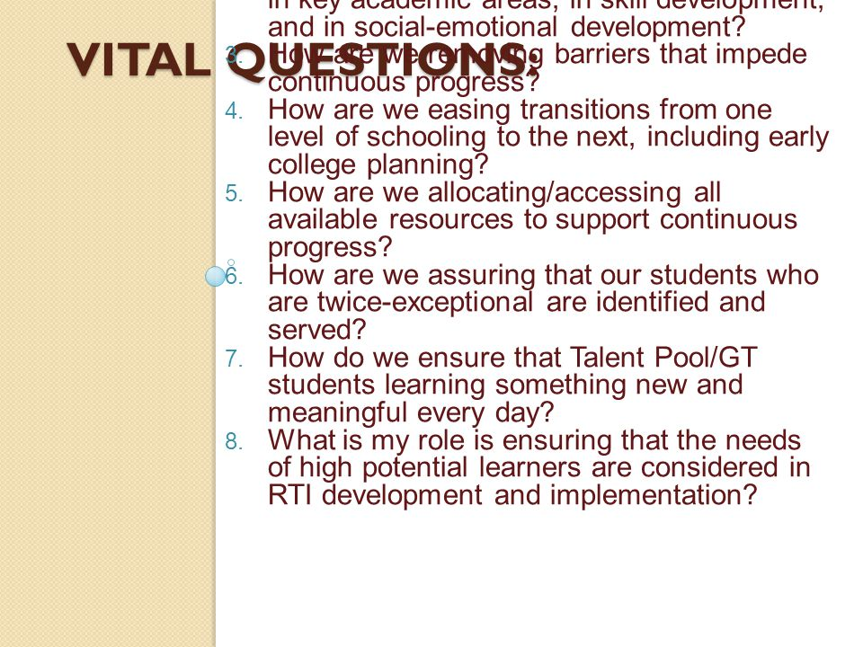 VITAL QUESTIONS: How do we assure that the needs of high potential students are addressed as a part of RTI planning and delivery