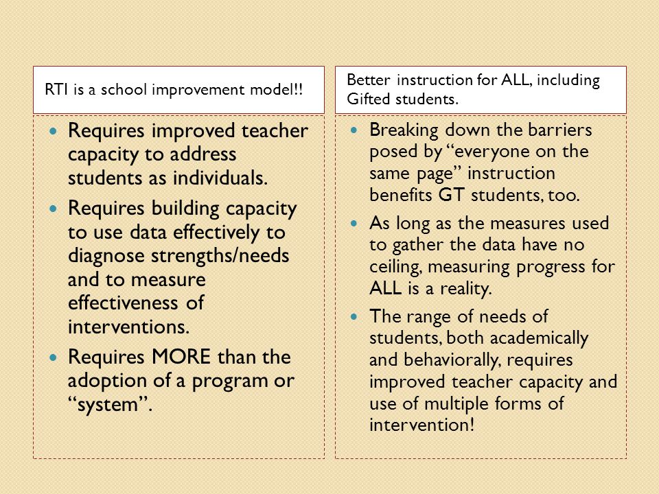 Requires improved teacher capacity to address students as individuals.