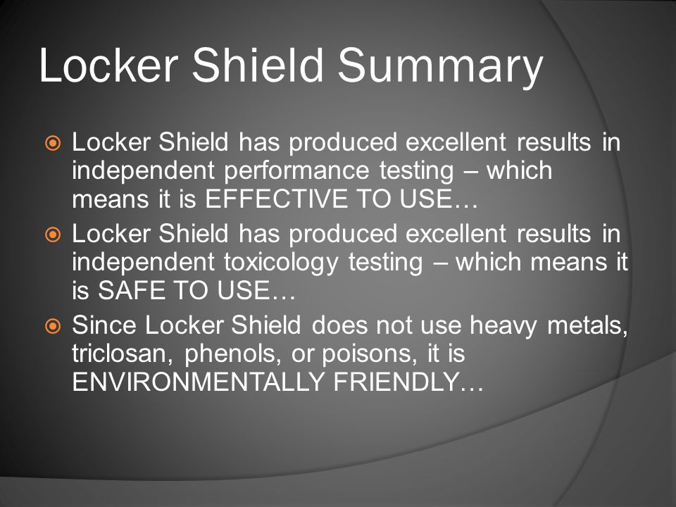 Locker Shield Summary Locker Shield has produced excellent results in independent performance testing – which means it is EFFECTIVE TO USE…