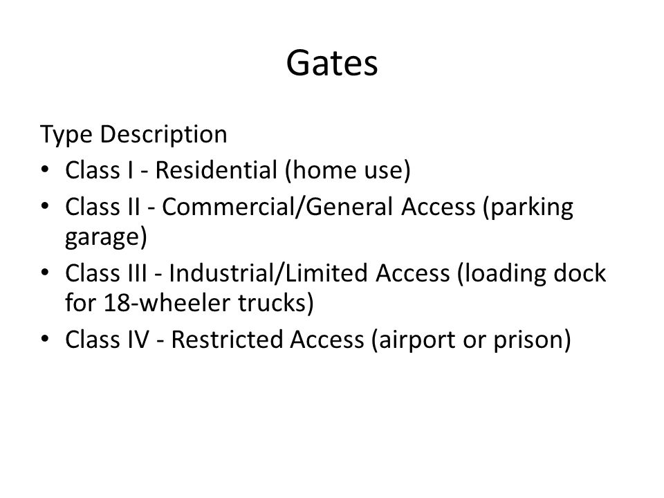 Gates Type Description Class I - Residential (home use)