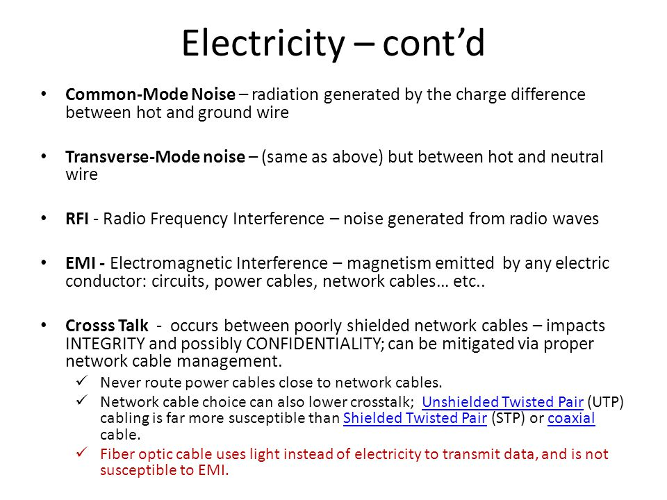 Electricity – cont'd Common-Mode Noise – radiation generated by the charge difference between hot and ground wire.