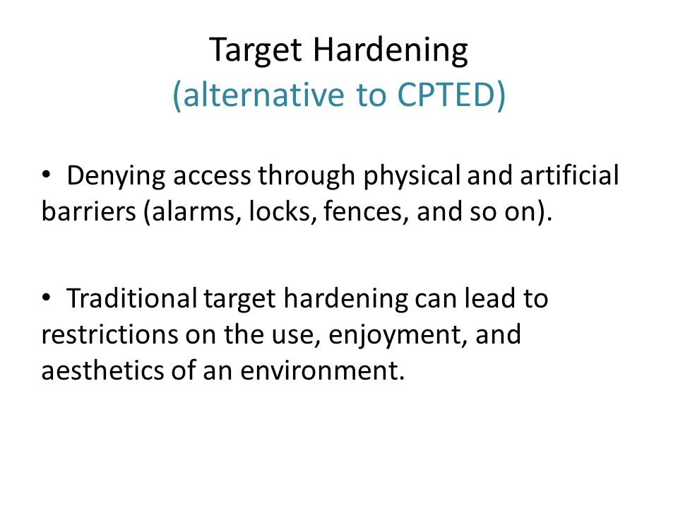 Target Hardening (alternative to CPTED)