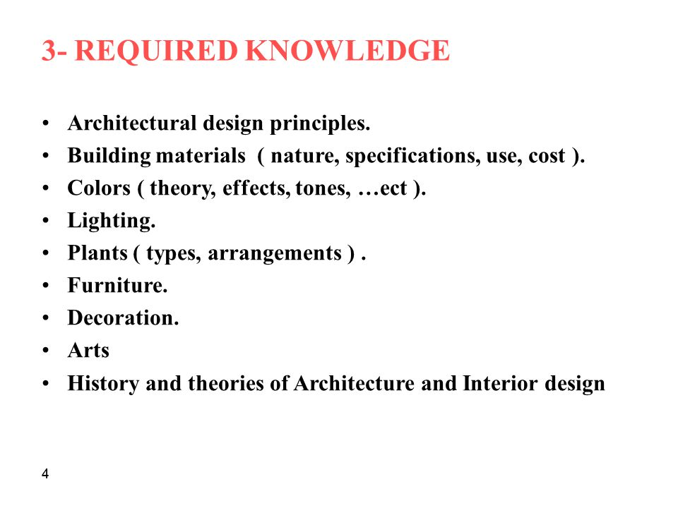 3- REQUIRED KNOWLEDGE Architectural design principles.