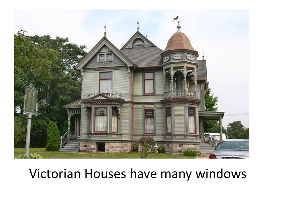Victorian Houses have many windows