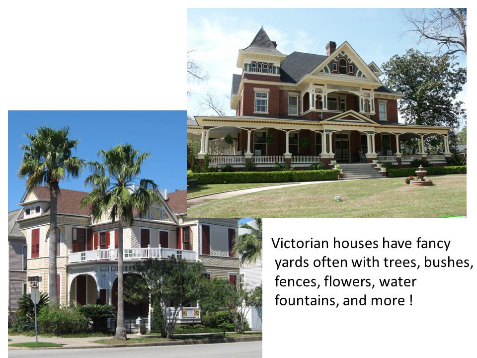 Victorian houses have fancy