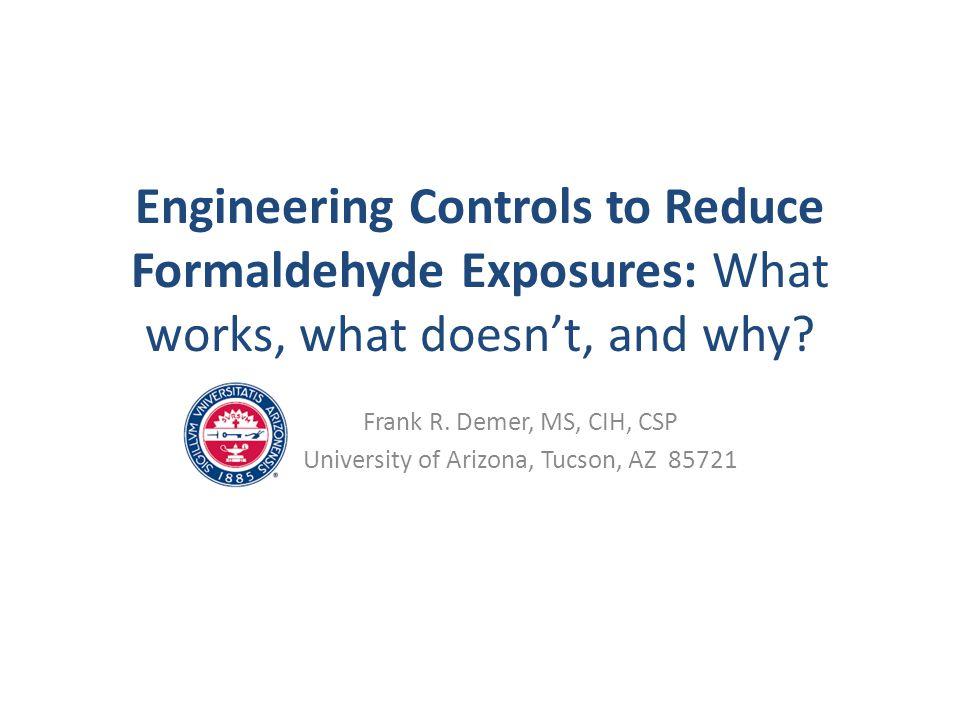 Frank R. Demer, MS, CIH, CSP University of Arizona, Tucson, AZ 85721