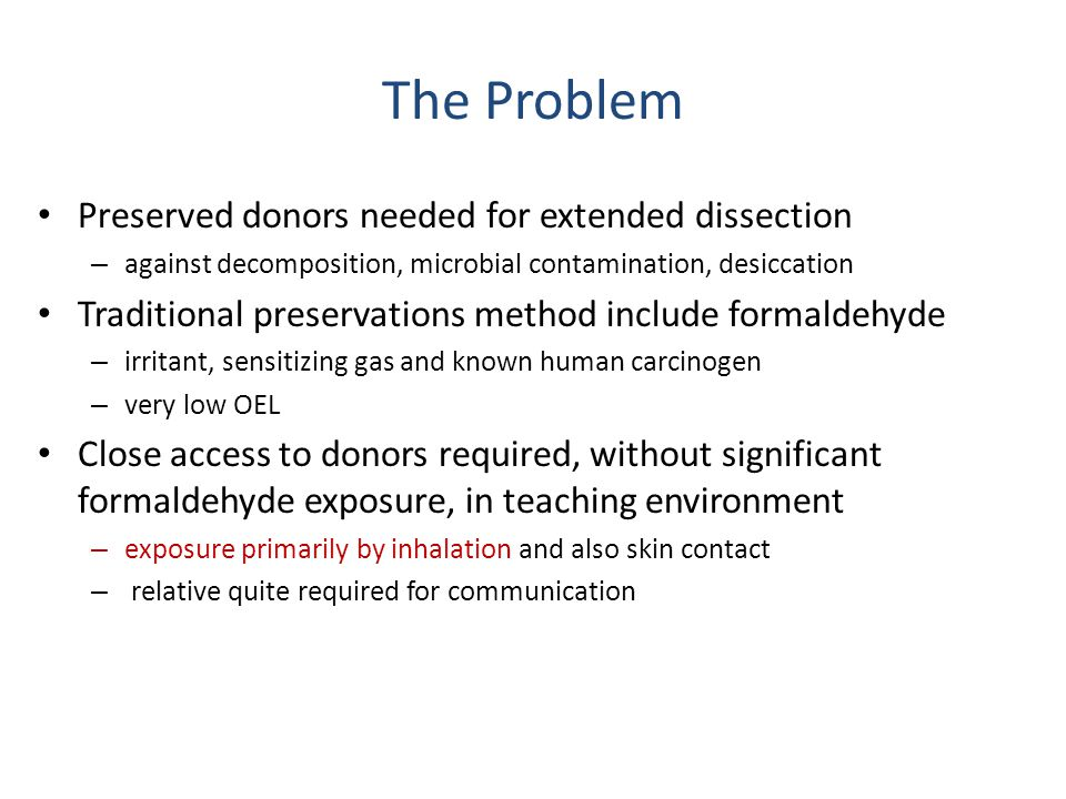 The Problem Preserved donors needed for extended dissection