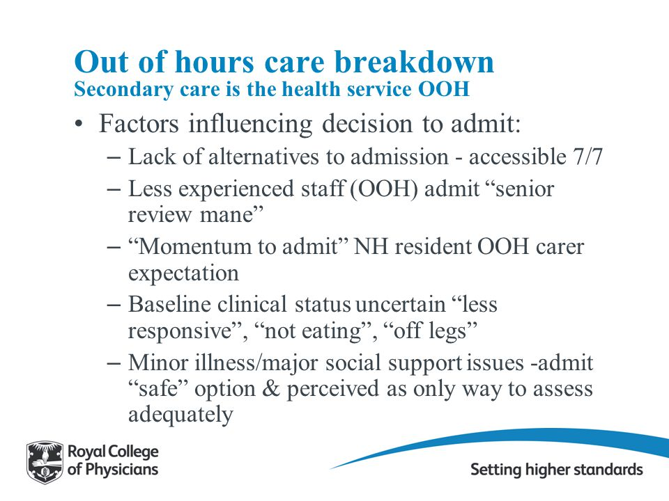 Out of hours care breakdown Secondary care is the health service OOH
