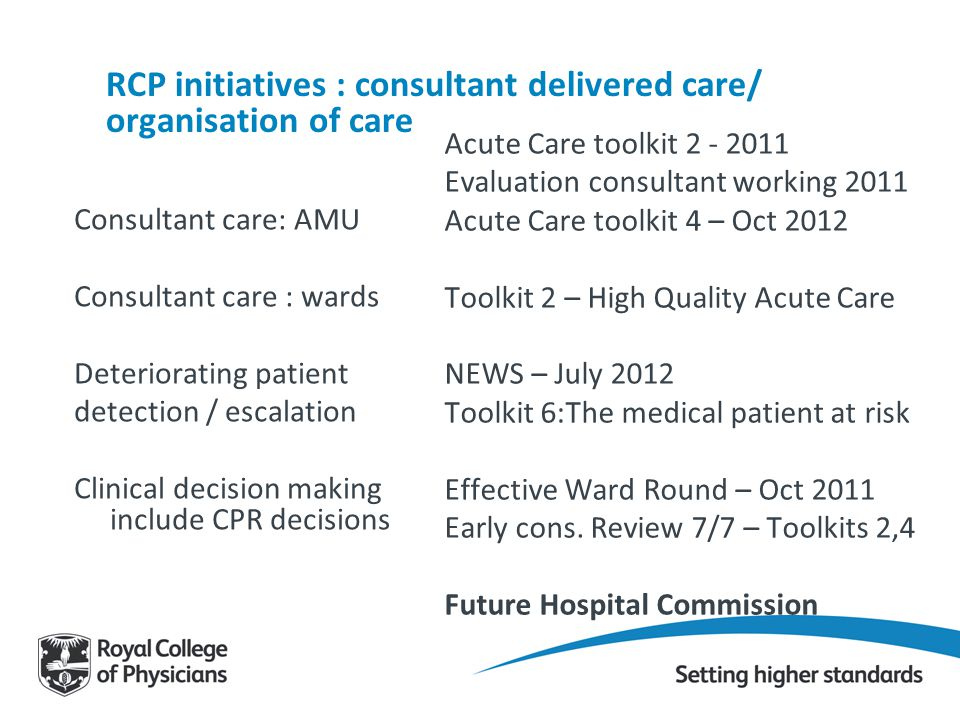 RCP initiatives : consultant delivered care/ organisation of care