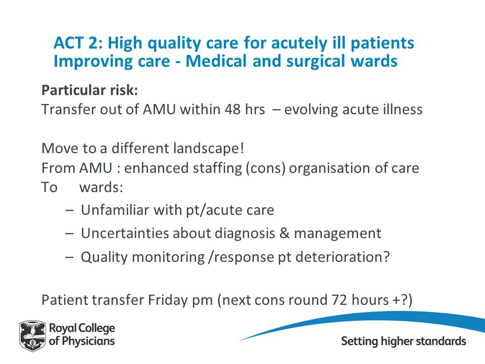 ACT 2: High quality care for acutely ill patients Improving care - Medical and surgical wards