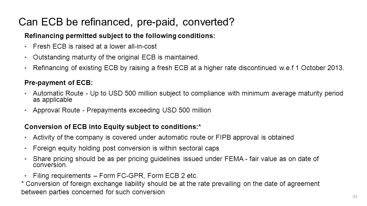 Can ECB be refinanced, pre-paid, converted