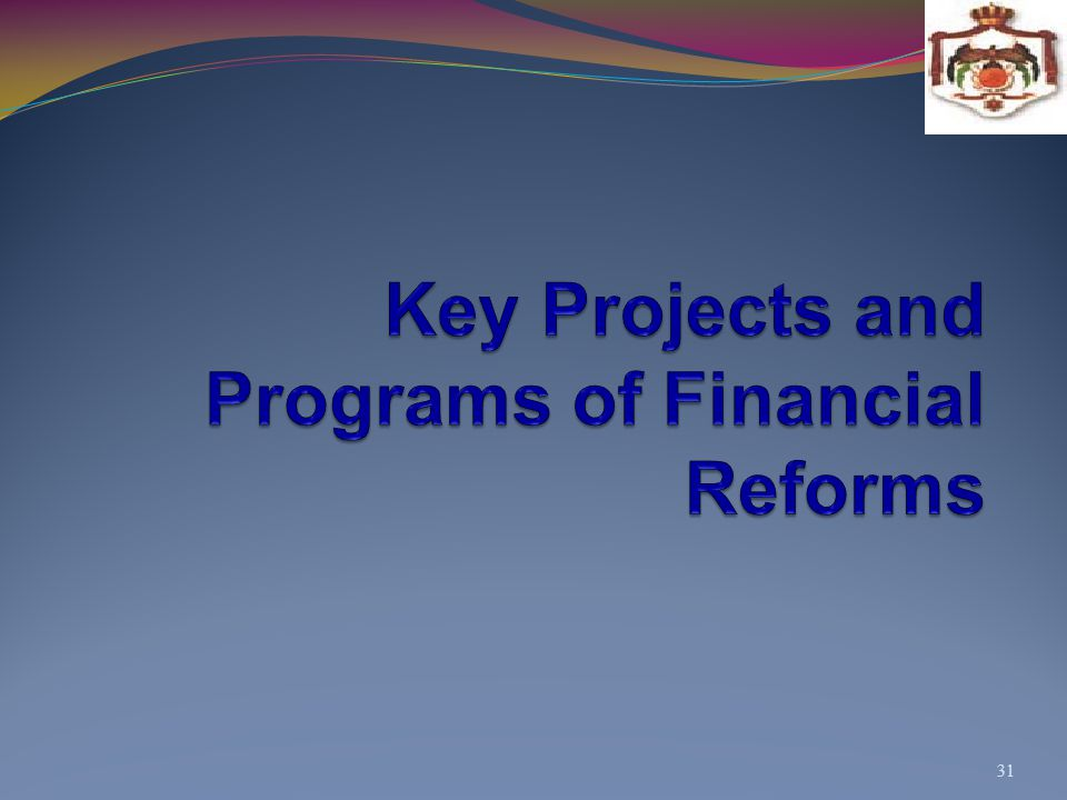 Key Projects and Programs of Financial Reforms