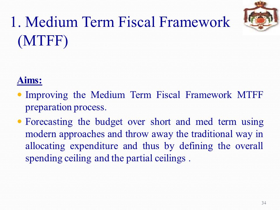 1. Medium Term Fiscal Framework (MTFF)