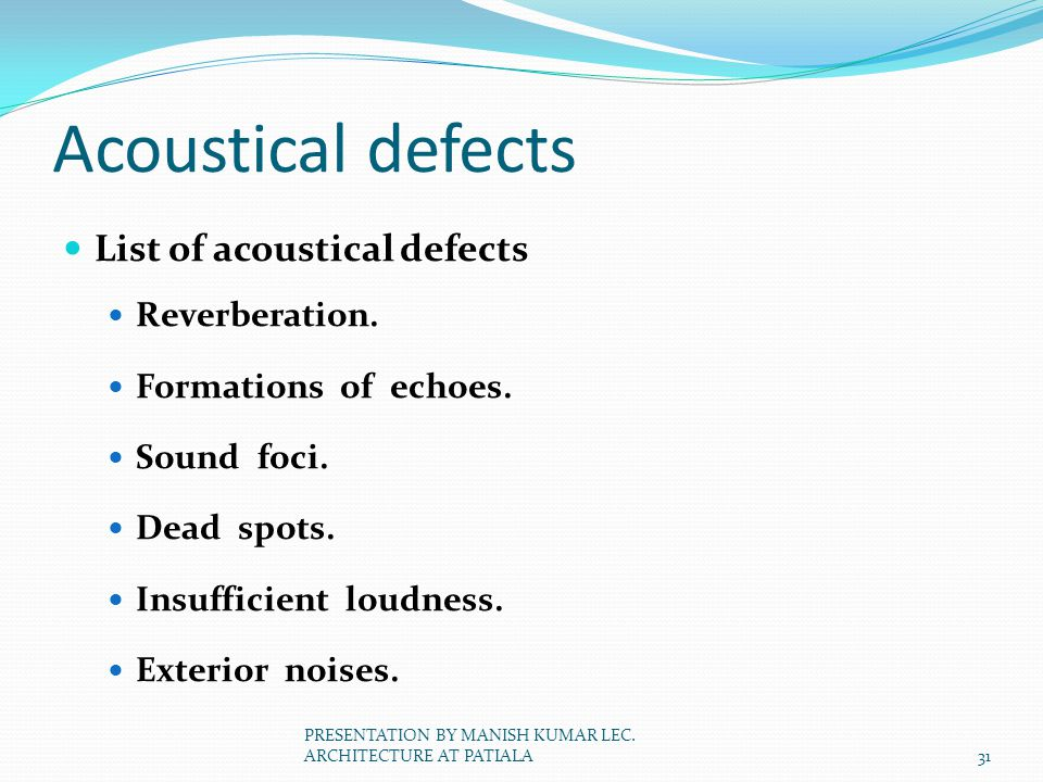 Acoustical defects List of acoustical defects Reverberation.