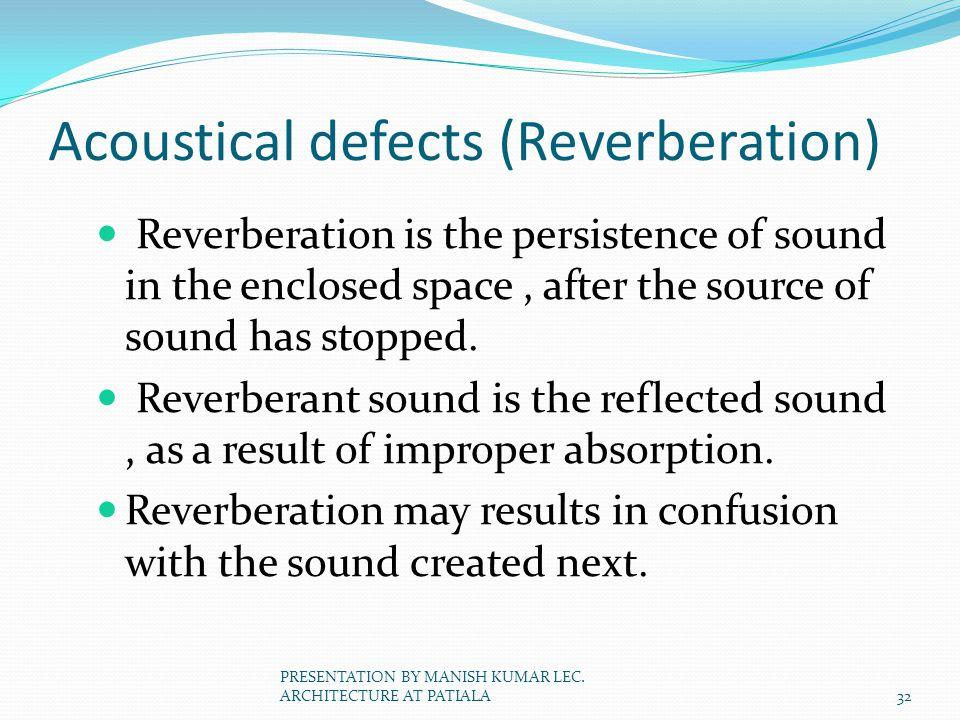 Acoustical defects (Reverberation)