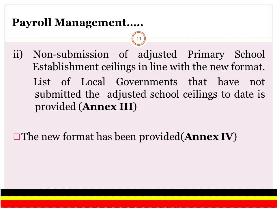 Payroll Management….. ii) Non-submission of adjusted Primary School Establishment ceilings in line with the new format.