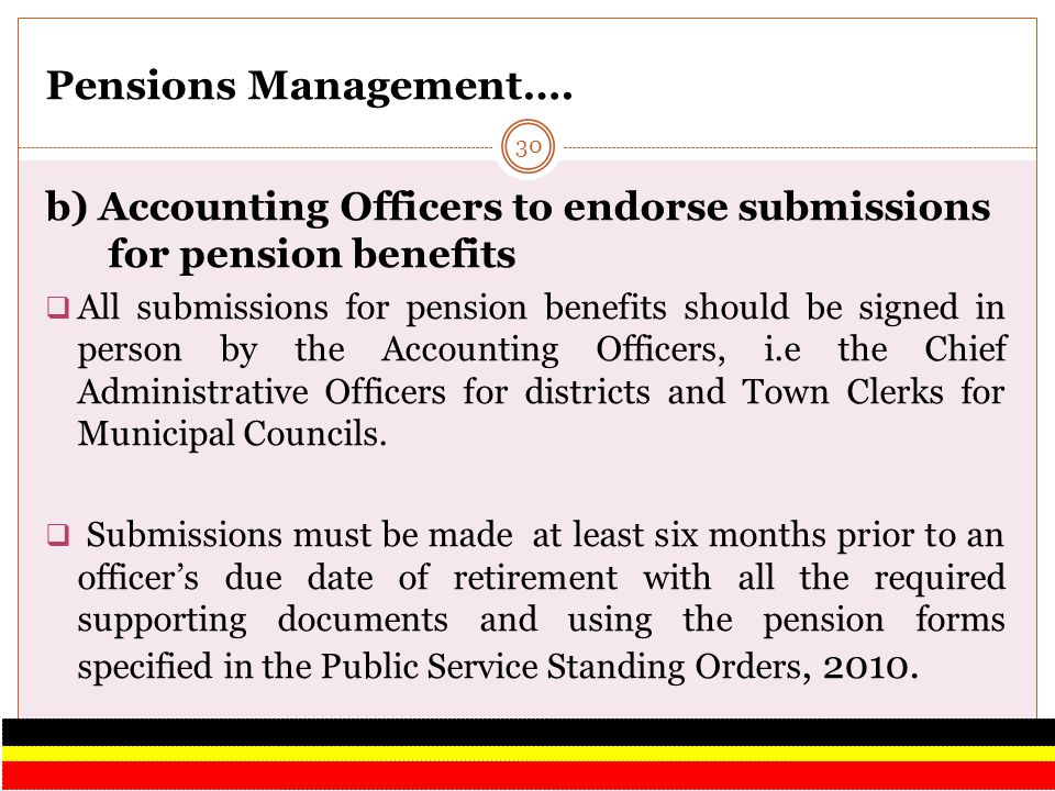 Pensions Management…. b) Accounting Officers to endorse submissions for pension benefits.