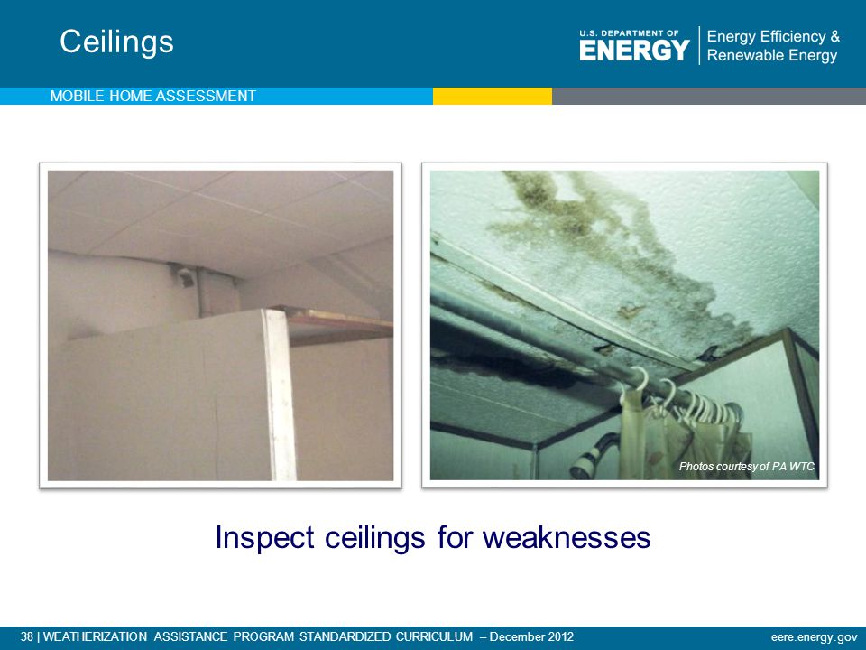 Inspect ceilings for weaknesses
