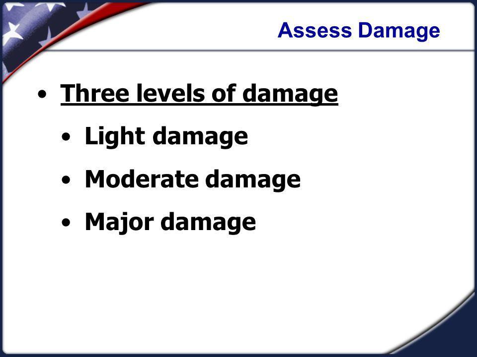Three levels of damage Light damage Moderate damage Major damage